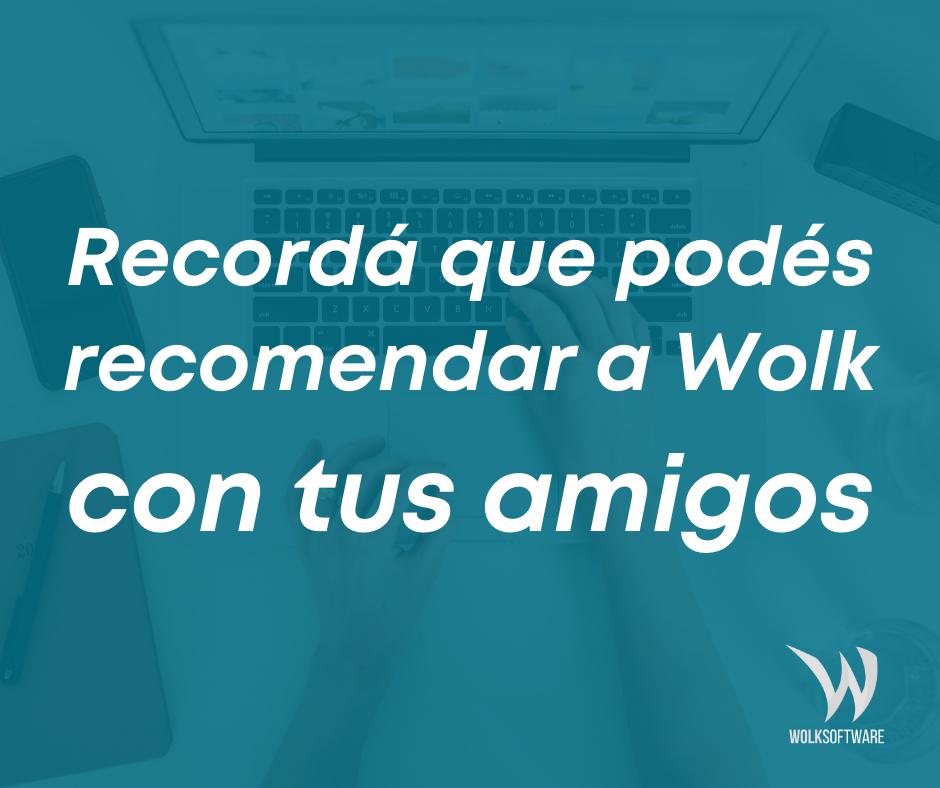 Recomendar a Wolk, nos ayuda a crecer